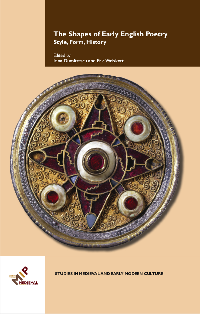 The Shapes of Early English Poetry, ed. Irina Dumitrescu and Eric Weiskott