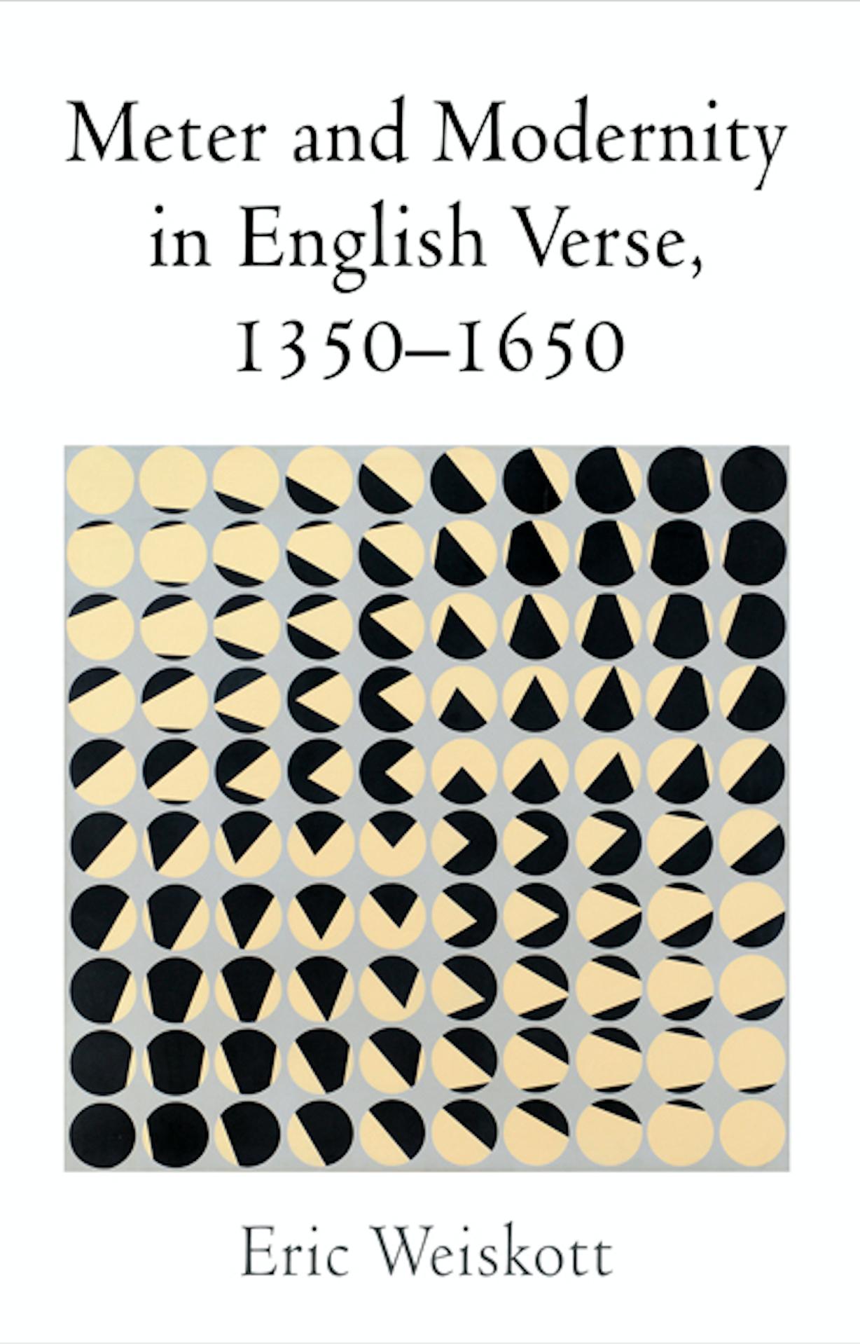Eric Weiskott, Meter and Modernity in English Verse, 1350-1650